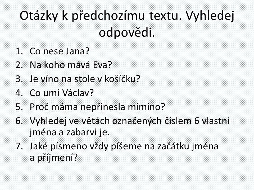 Otázky k předchozímu textu. Vyhledej odpovědi.