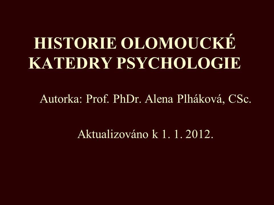 HISTORIE OLOMOUCKÉ KATEDRY PSYCHOLOGIE