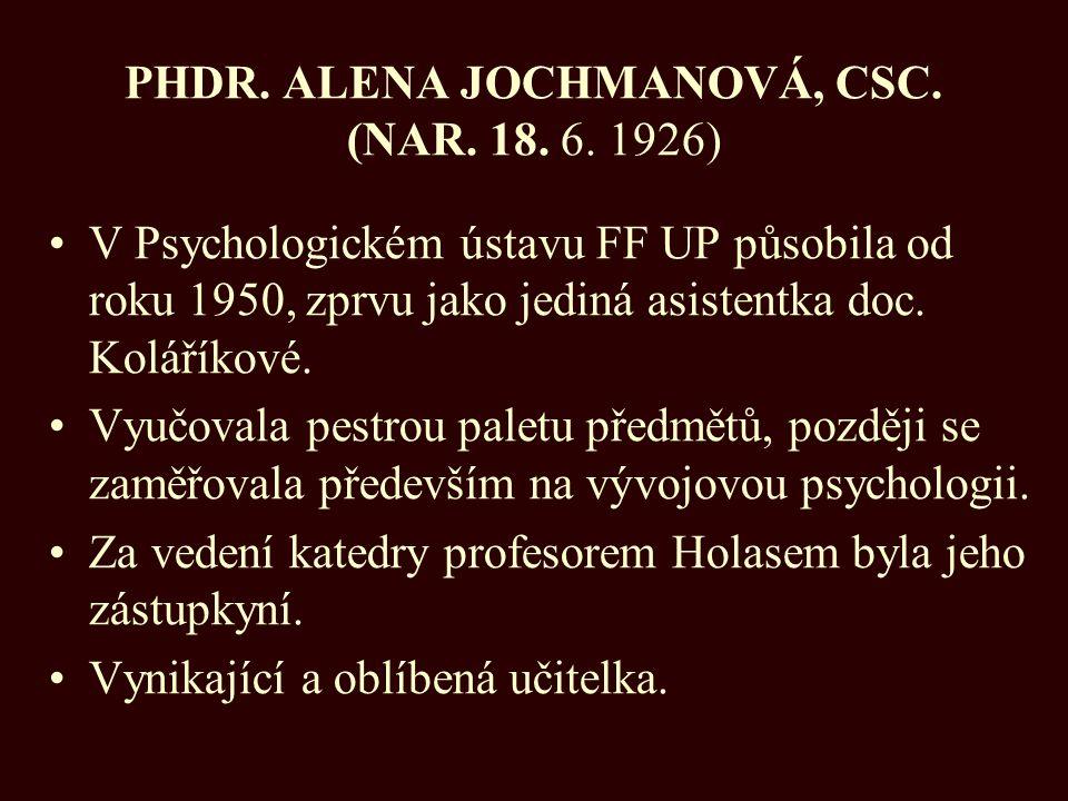 PHDR. ALENA JOCHMANOVÁ, CSC. (NAR. 18. 6. 1926)