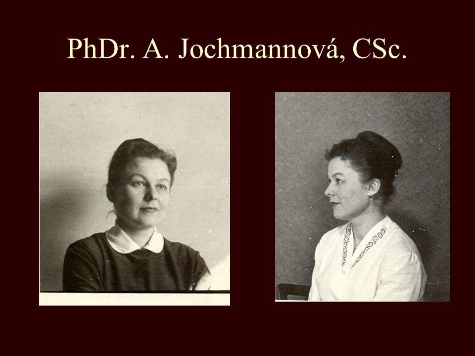 PhDr. A. Jochmannová, CSc.