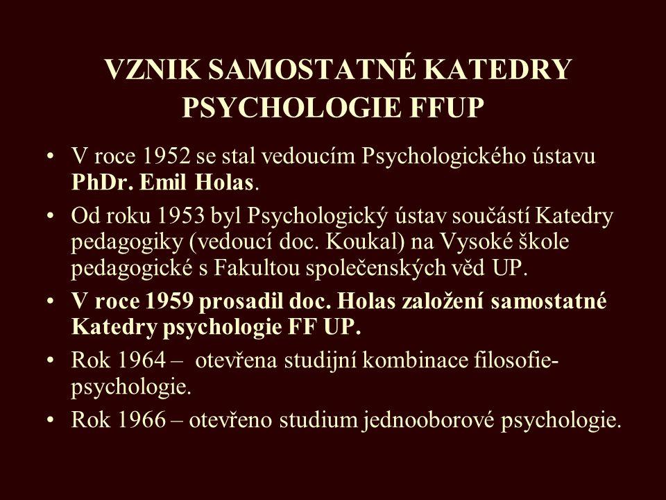 VZNIK SAMOSTATNÉ KATEDRY PSYCHOLOGIE FFUP