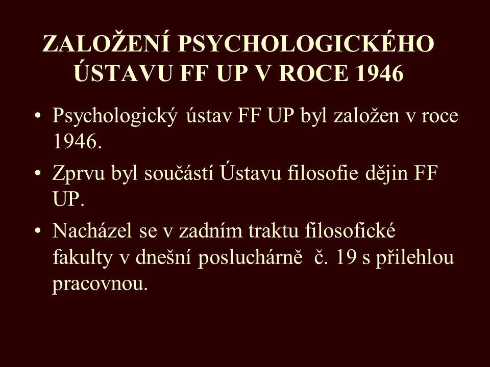 ZALOŽENÍ PSYCHOLOGICKÉHO ÚSTAVU FF UP V ROCE 1946