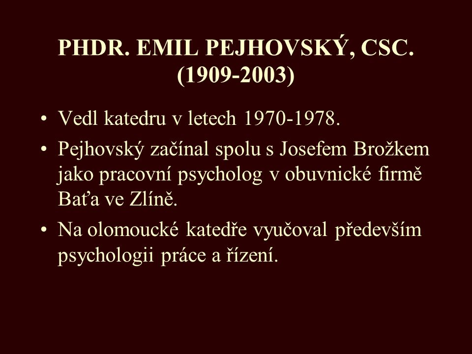PHDR. EMIL PEJHOVSKÝ, CSC. (1909-2003)