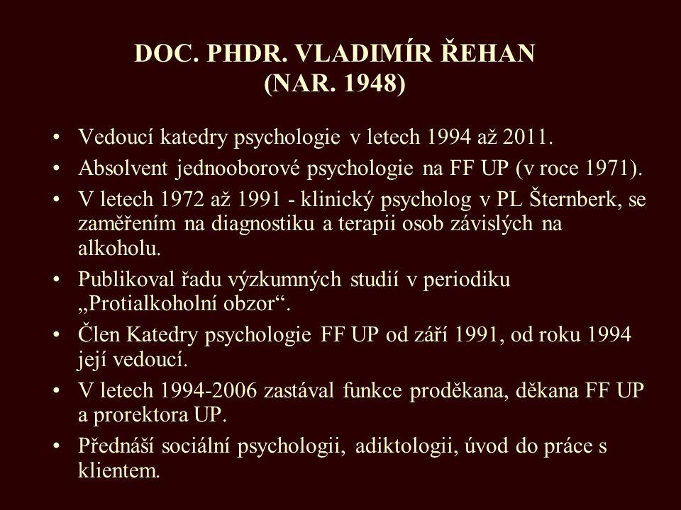 DOC. PHDR. VLADIMÍR ŘEHAN (NAR. 1948)