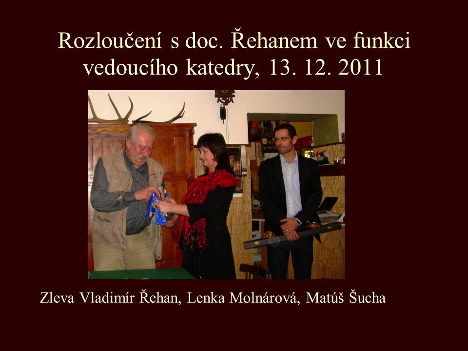 Rozloučení s doc. Řehanem ve funkci vedoucího katedry, 13. 12. 2011