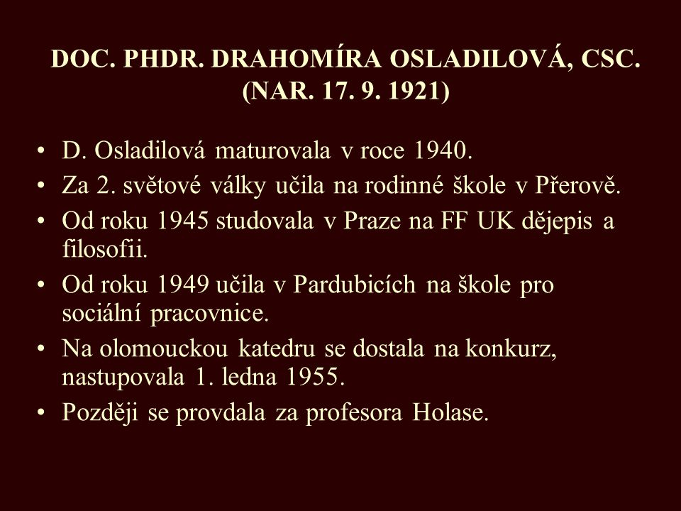 DOC. PHDR. DRAHOMÍRA OSLADILOVÁ, CSC. (NAR. 17. 9. 1921)