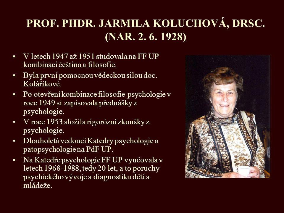 PROF. PHDR. JARMILA KOLUCHOVÁ, DRSC. (NAR. 2. 6. 1928)