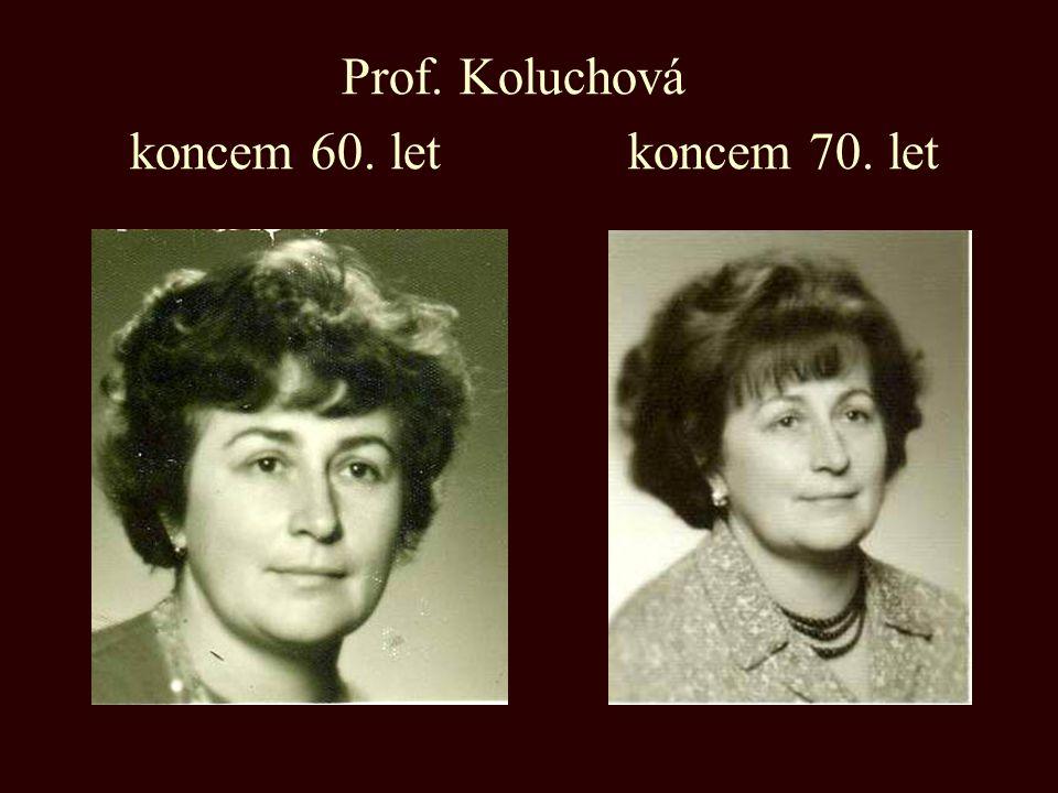 Prof. Koluchová koncem 60. let koncem 70. let