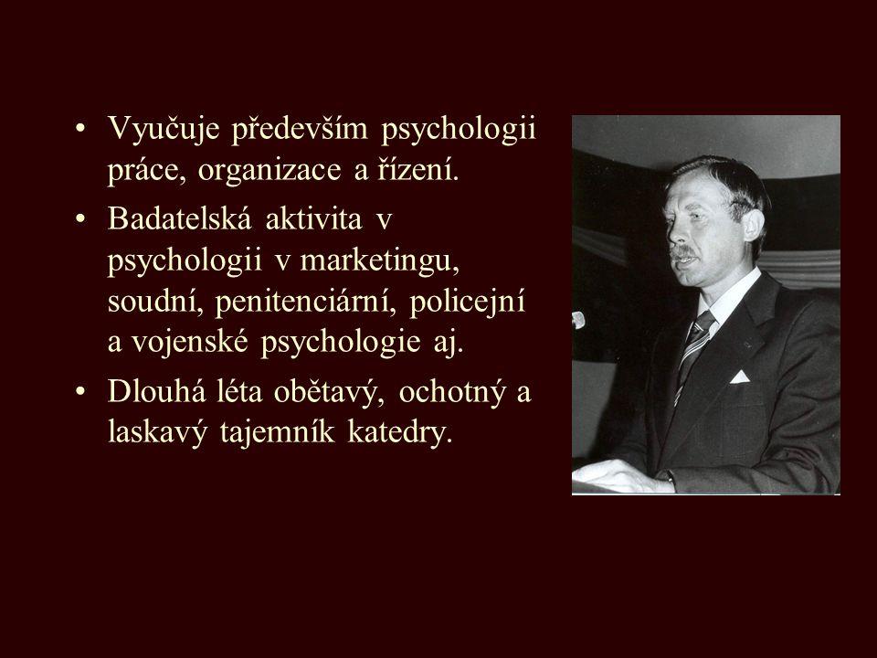 Vyučuje především psychologii práce, organizace a řízení.
