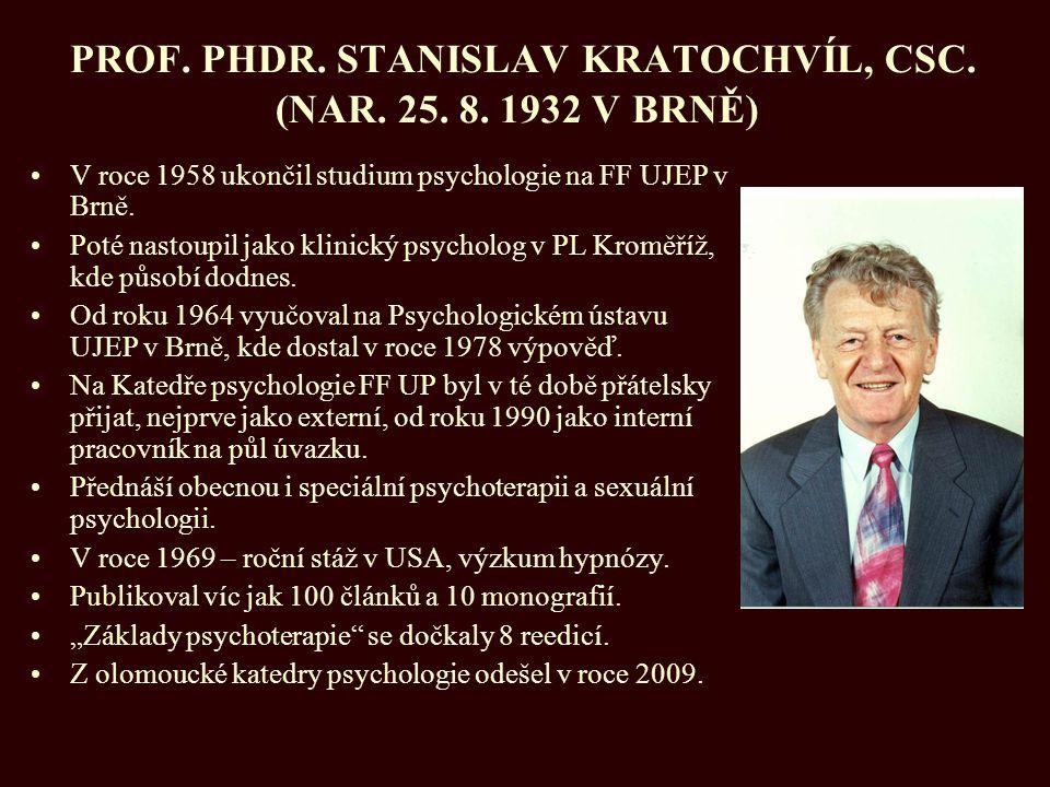 PROF. PHDR. STANISLAV KRATOCHVÍL, CSC. (NAR. 25. 8. 1932 V BRNĚ)