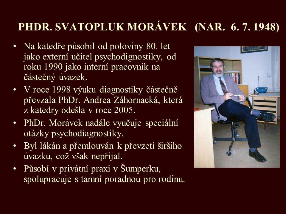 PHDR. SVATOPLUK MORÁVEK (NAR. 6. 7. 1948)