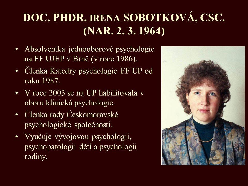 DOC. PHDR. IRENA SOBOTKOVÁ, CSC. (NAR. 2. 3. 1964)