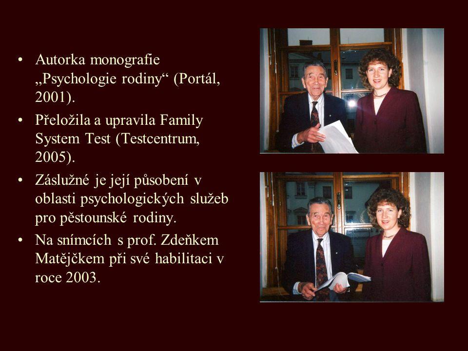 """Autorka monografie """"Psychologie rodiny (Portál, 2001)."""