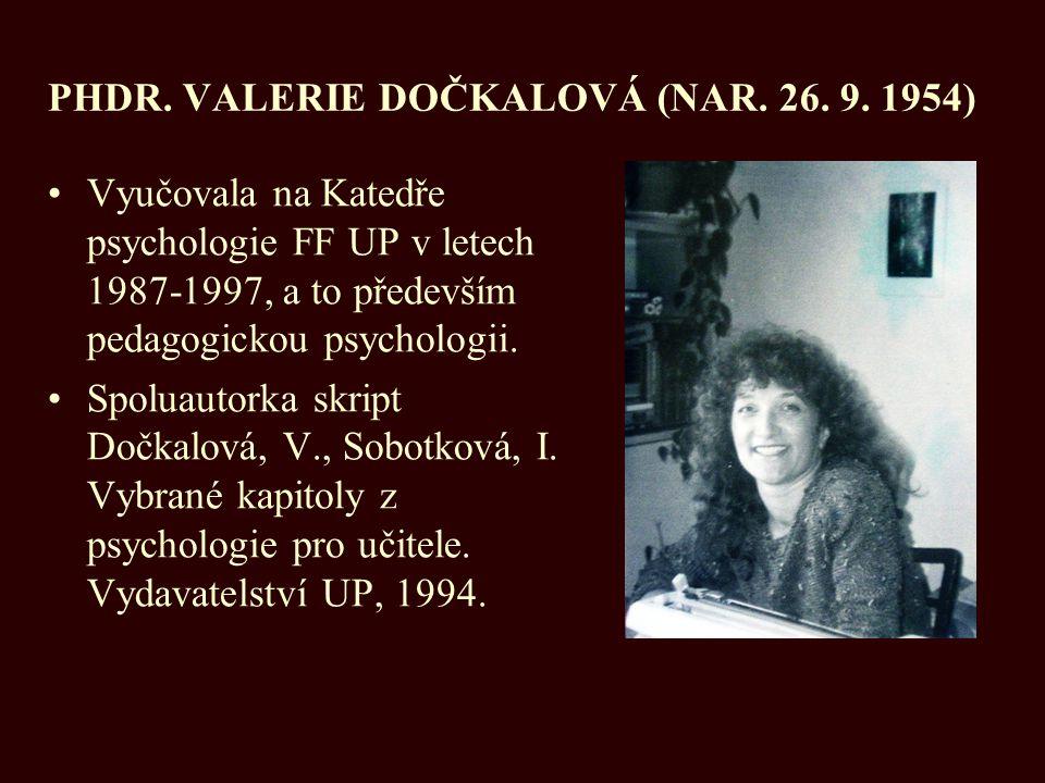 PHDR. VALERIE DOČKALOVÁ (NAR. 26. 9. 1954)