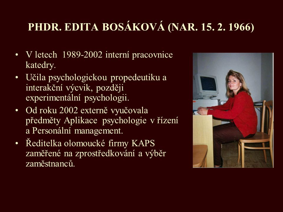 PHDR. EDITA BOSÁKOVÁ (NAR. 15. 2. 1966)
