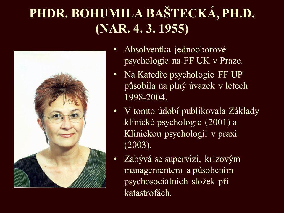 PHDR. BOHUMILA BAŠTECKÁ, PH.D. (NAR. 4. 3. 1955)