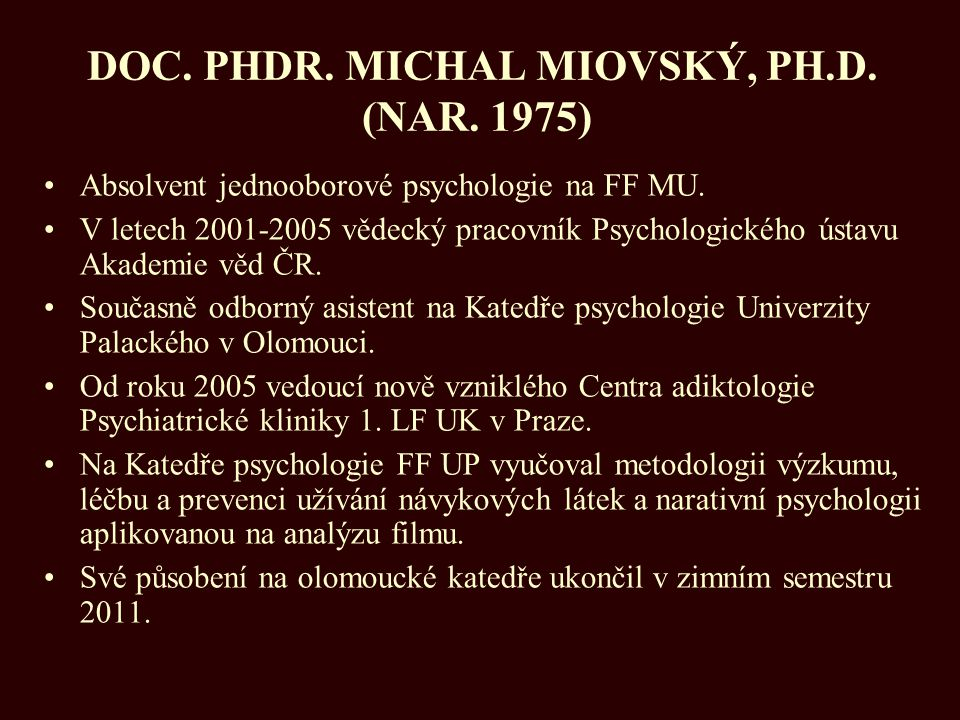 DOC. PHDR. MICHAL MIOVSKÝ, PH.D. (NAR. 1975)