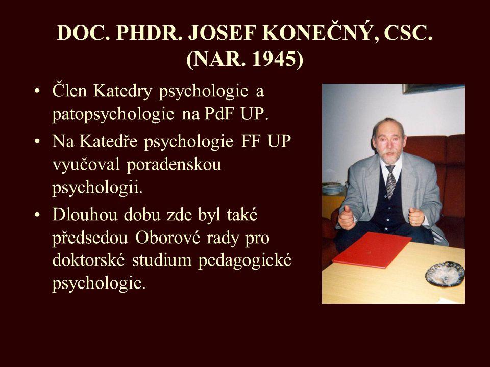 DOC. PHDR. JOSEF KONEČNÝ, CSC. (NAR. 1945)