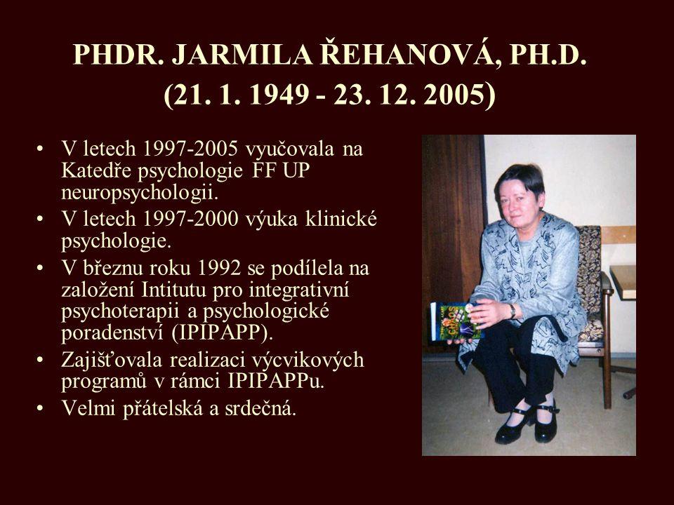 PHDR. JARMILA ŘEHANOVÁ, PH.D. (21. 1. 1949 - 23. 12. 2005)