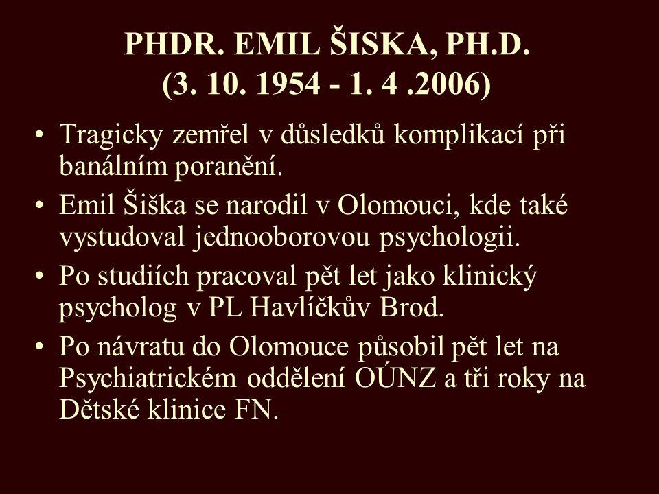 PHDR. EMIL ŠISKA, PH.D. (3. 10. 1954 - 1. 4 .2006)