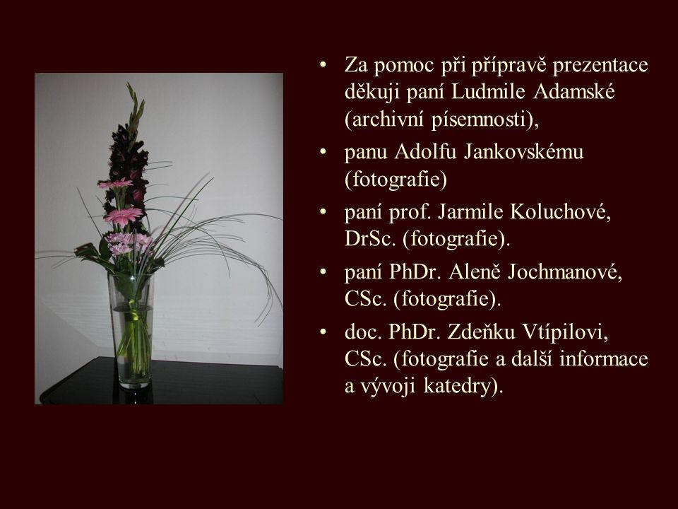 Za pomoc při přípravě prezentace děkuji paní Ludmile Adamské (archivní písemnosti),