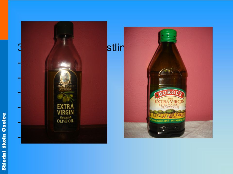 3) Tekuté oleje – rostlinné