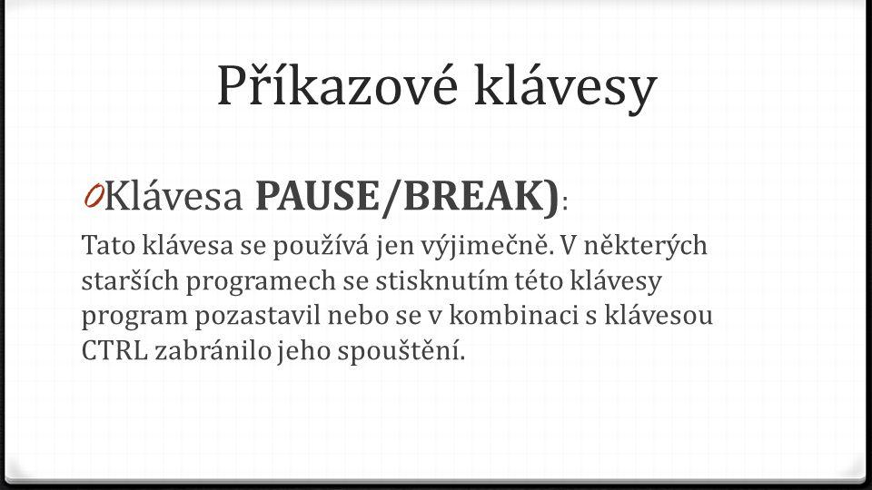 Příkazové klávesy Klávesa PAUSE/BREAK):
