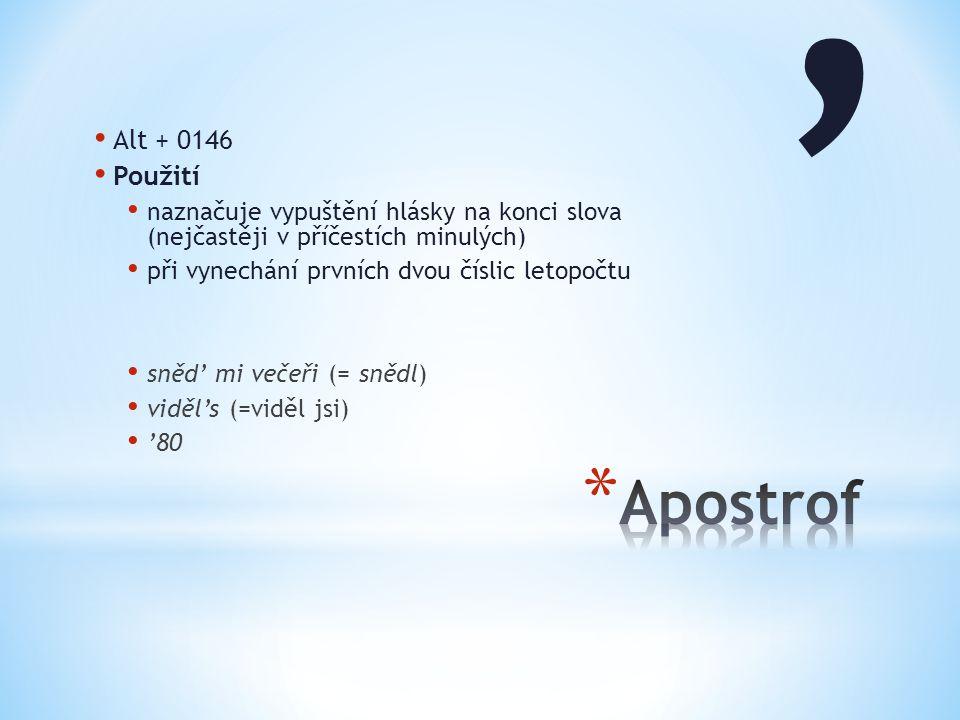 ' Apostrof Alt + 0146 Použití