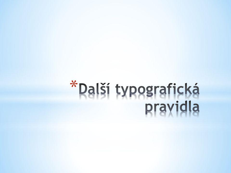 Další typografická pravidla