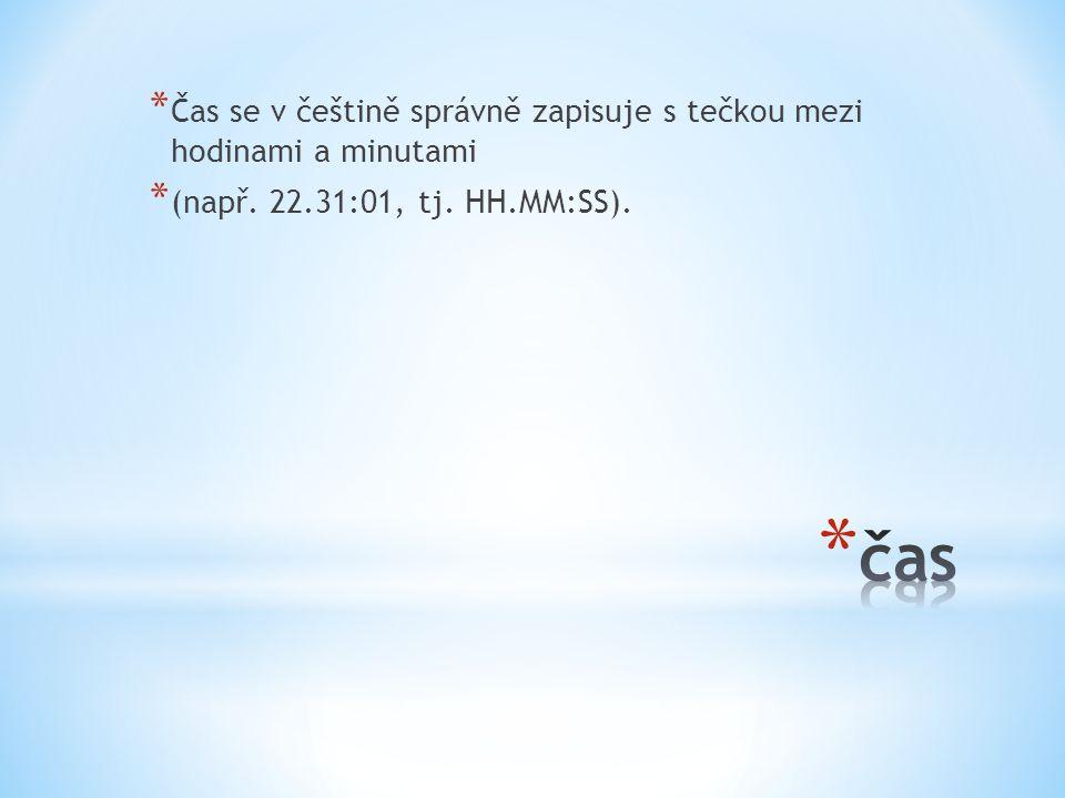 Čas se v češtině správně zapisuje s tečkou mezi hodinami a minutami