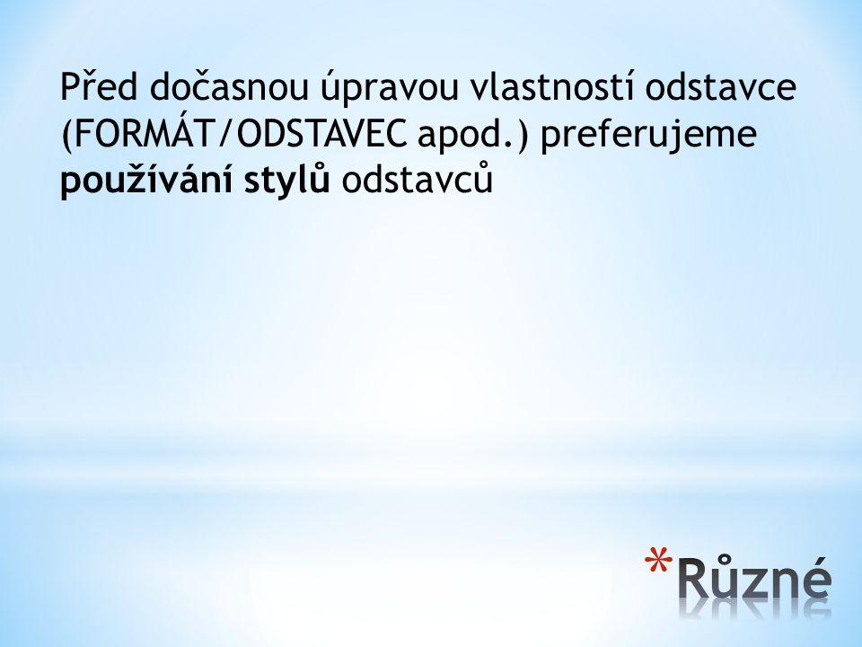 Před dočasnou úpravou vlastností odstavce (FORMÁT/ODSTAVEC apod
