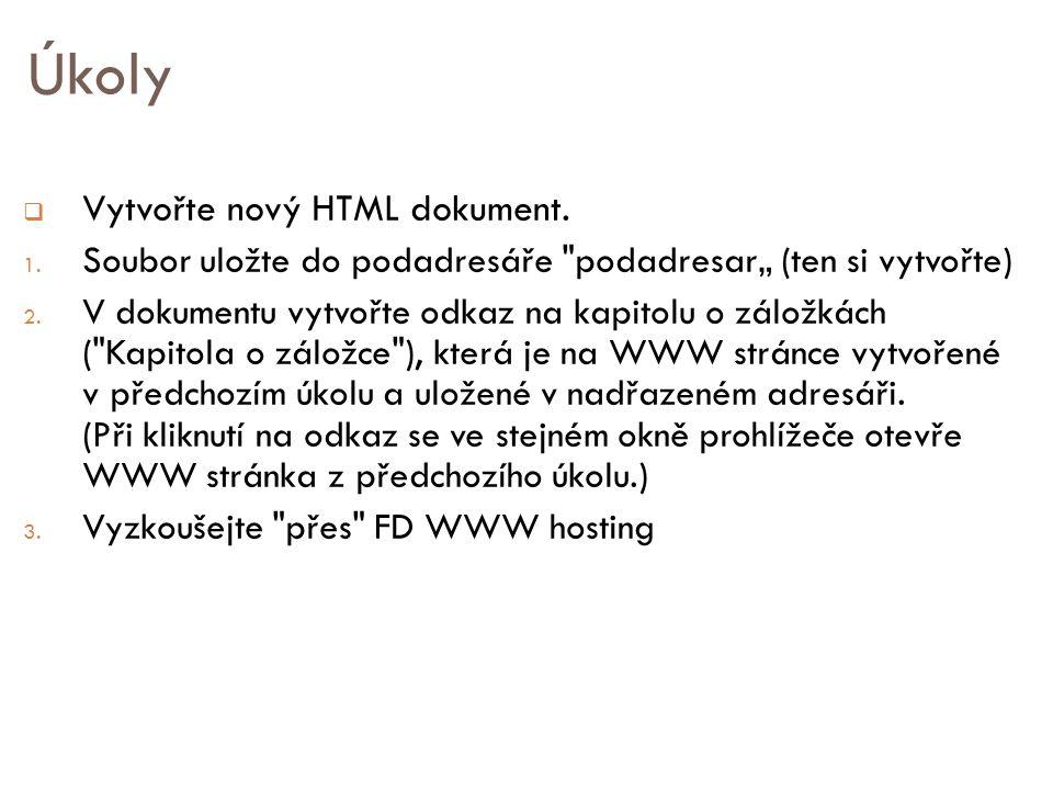 Úkoly Vytvořte nový HTML dokument.