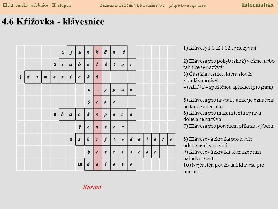 4.6 Křížovka - klávesnice Řešení 1) Klávesy F1 až F12 se nazývají: