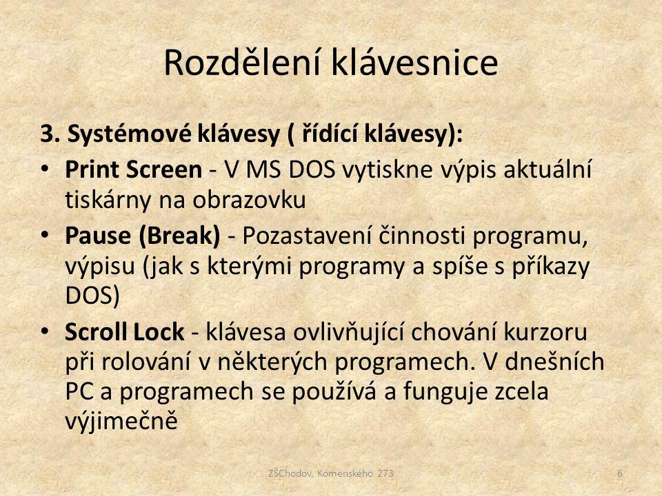 Rozdělení klávesnice 3. Systémové klávesy ( řídící klávesy):