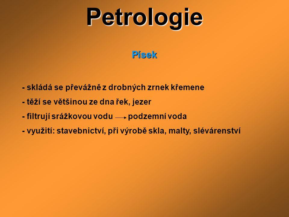 Petrologie Písek - skládá se převážně z drobných zrnek křemene