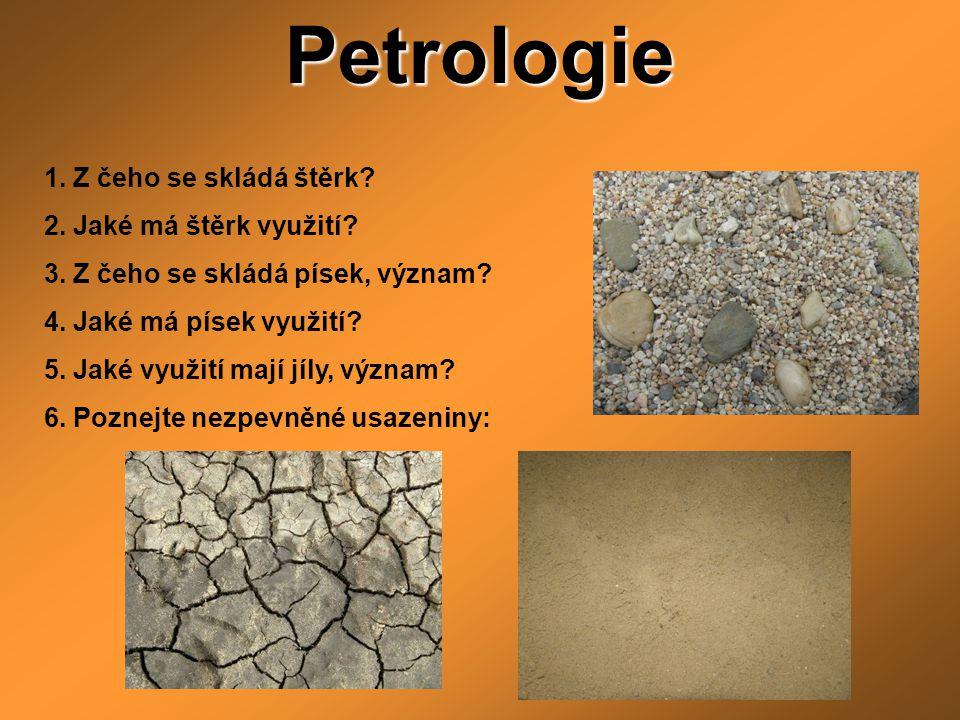Petrologie 1. Z čeho se skládá štěrk 2. Jaké má štěrk využití