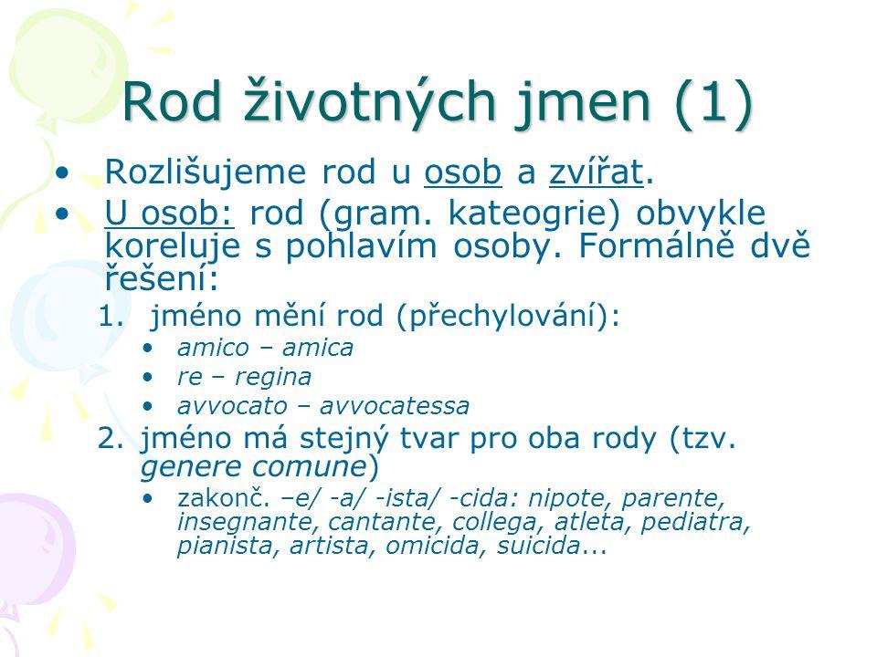 Rod životných jmen (1) Rozlišujeme rod u osob a zvířat.