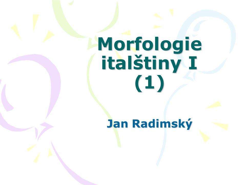 Morfologie italštiny I (1)
