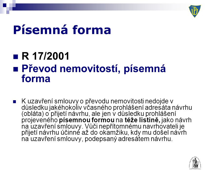 Písemná forma R 17/2001 Převod nemovitostí, písemná forma
