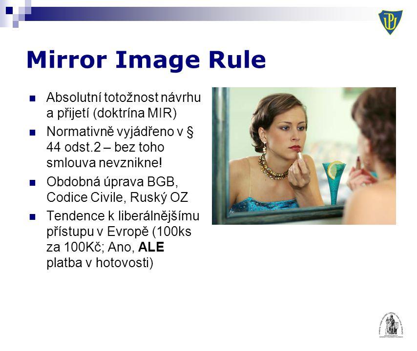 Mirror Image Rule Absolutní totožnost návrhu a přijetí (doktrína MIR)