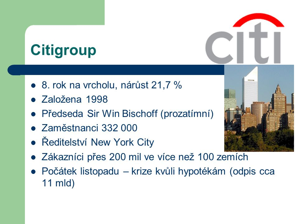Citigroup 8. rok na vrcholu, nárůst 21,7 % Založena 1998