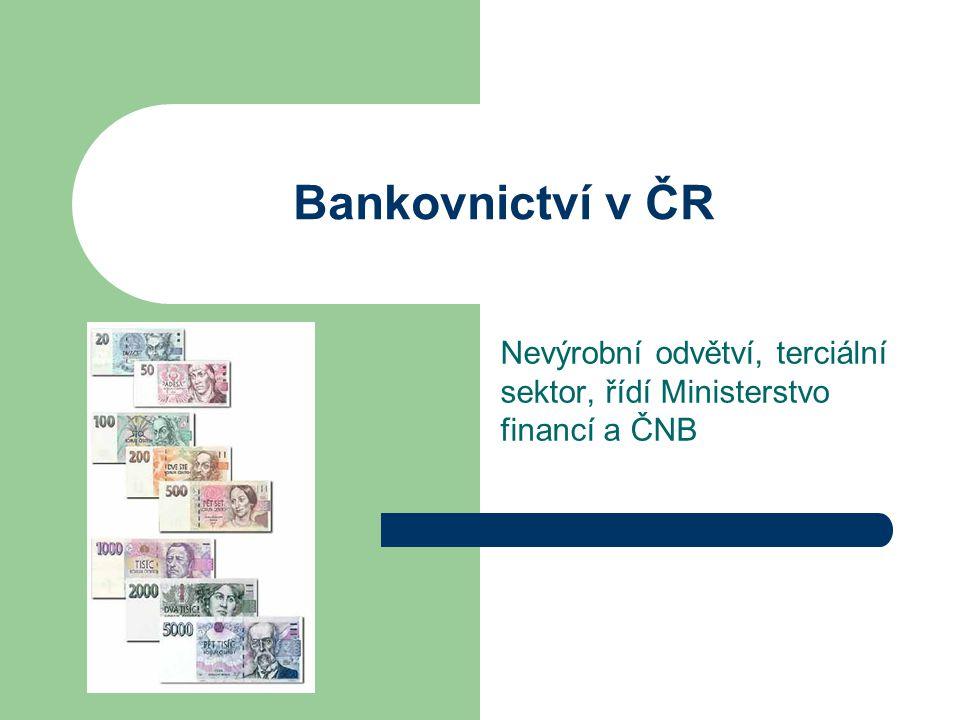 Nevýrobní odvětví, terciální sektor, řídí Ministerstvo financí a ČNB