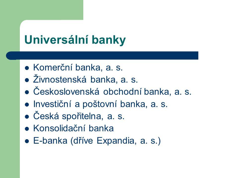Universální banky Komerční banka, a. s. Živnostenská banka, a. s.