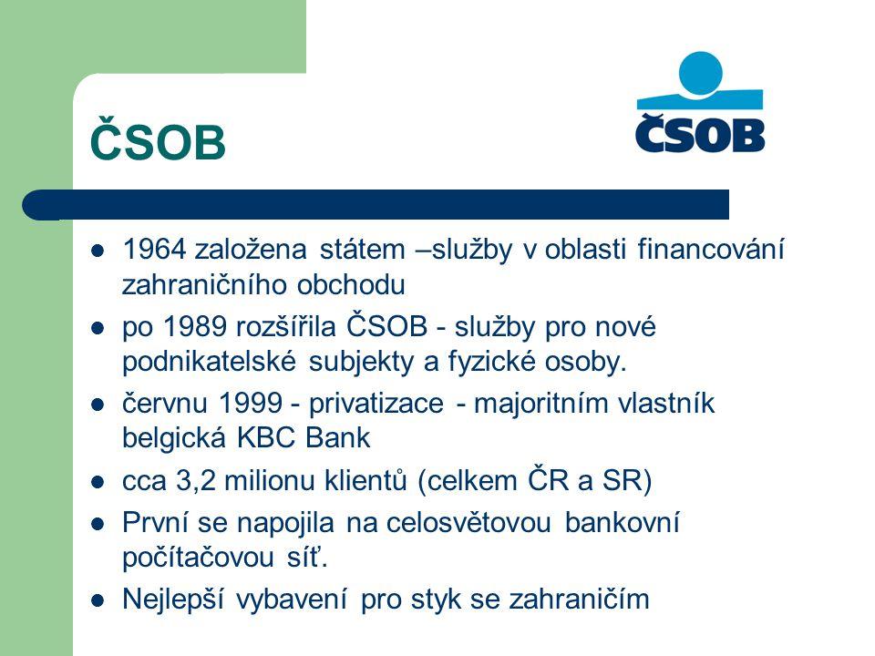 ČSOB 1964 založena státem –služby v oblasti financování zahraničního obchodu.
