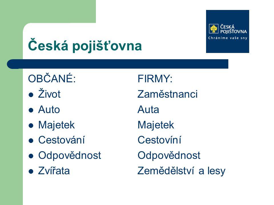 Česká pojišťovna OBČANÉ: FIRMY: Život Zaměstnanci Auto Auta