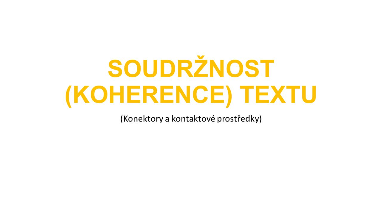 SOUDRŽNOST (KOHERENCE) TEXTU