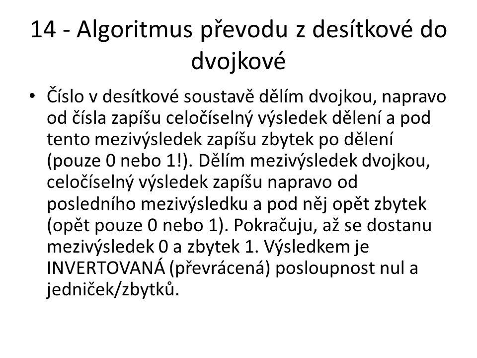 14 - Algoritmus převodu z desítkové do dvojkové