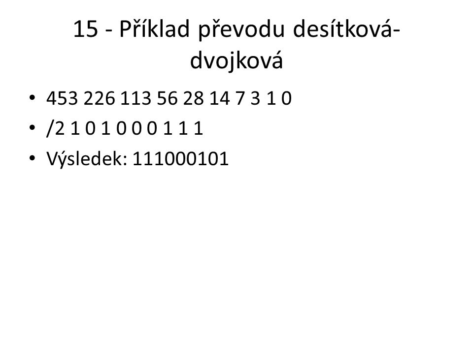 15 - Příklad převodu desítková-dvojková