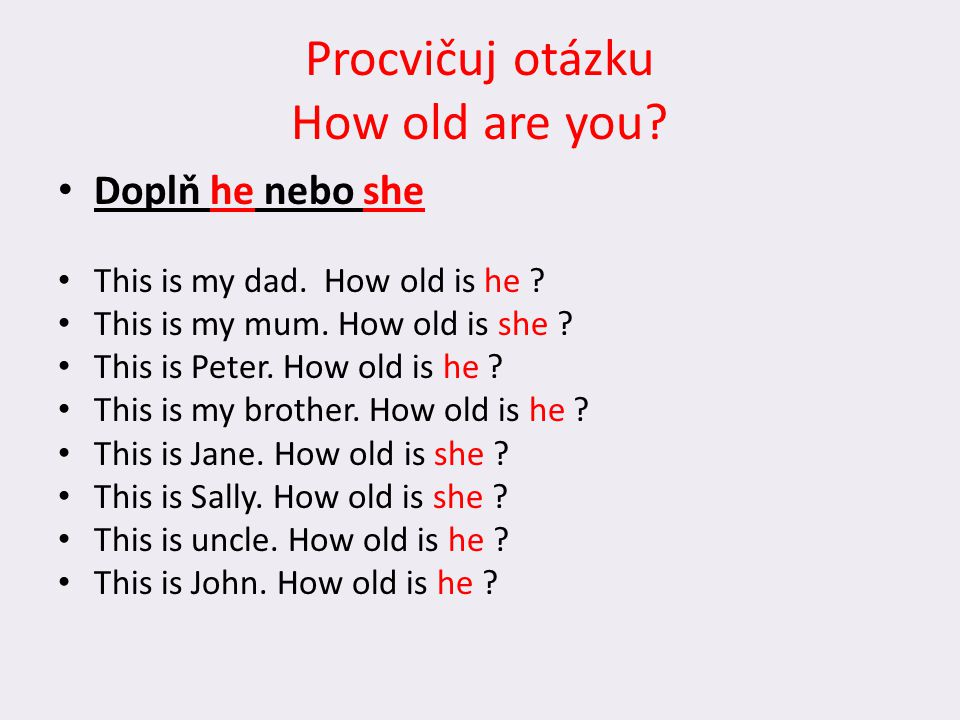 Procvičuj otázku How old are you