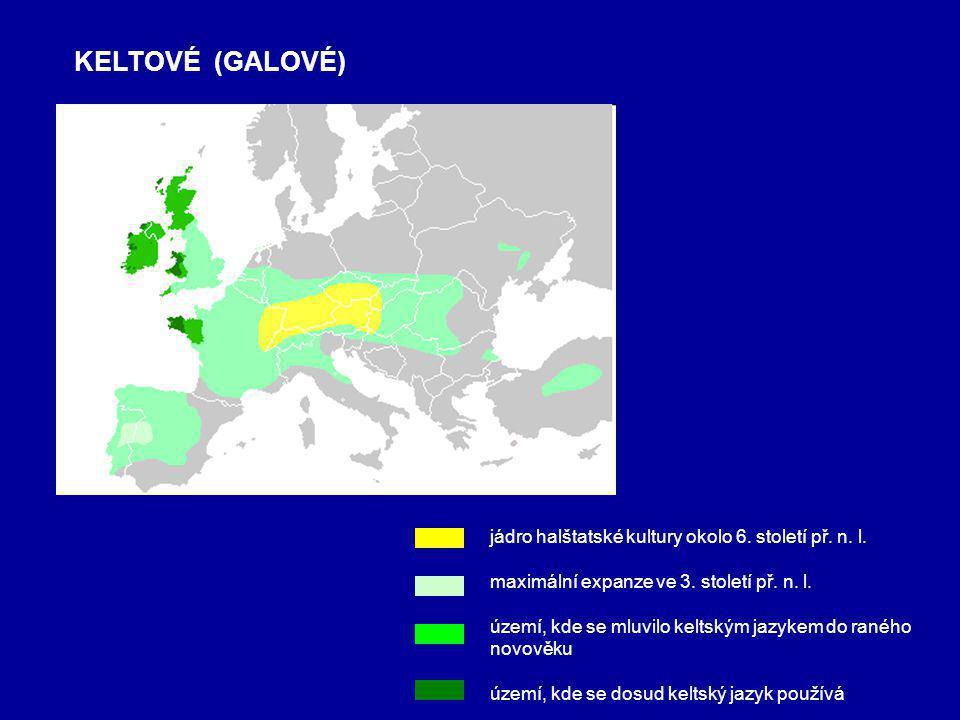 KELTOVÉ (GALOVÉ) jádro halštatské kultury okolo 6. století př. n. l.